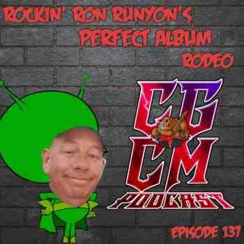CGCM EP#137 Rockin' Ron's Perfect Album Rodeo