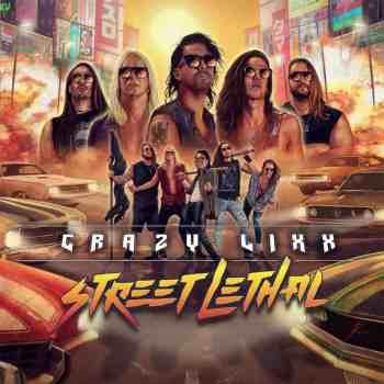 CRAZY LIXX - Street Lethal (November 05, 2021)