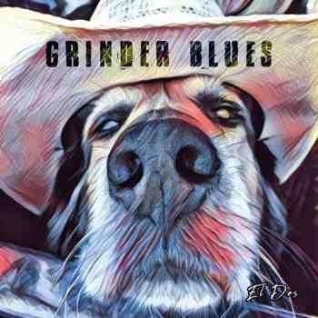 GRINDER BLUES - El Dos (September 24, 2021)