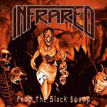 INFRARED - From The Black Swamp (September 30, 2021)