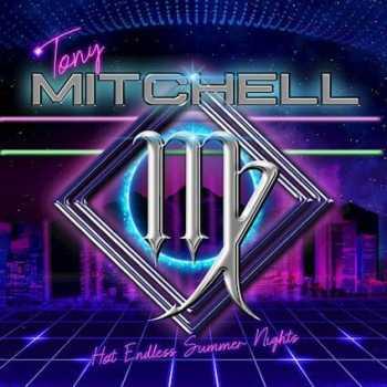 TONY MITCHELL - Hot Endless Summer Nights (November 26, 2021)