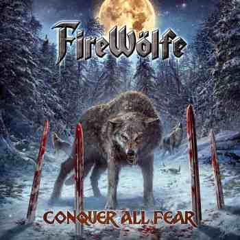 FIREWÖLFE - Conquer All Fear (November 19, 2021)