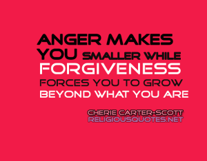 anger-makes-you-smaller-while-forgiveness-force-you-to-grow-beyond-what-you-are-religious-quotes