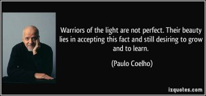 quote-warriors-of-the-light-are-not-perfect-their-beauty-lies-in-accepting-this-fact-and-still-desiring-paulo-coelho-220311