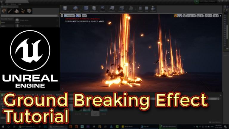 Unreal Engine Ground Breaking Effect Tutorial