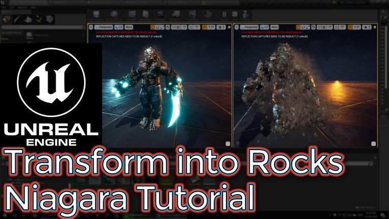 Unreal Engine Transform into Rocks Niagara Tutorial