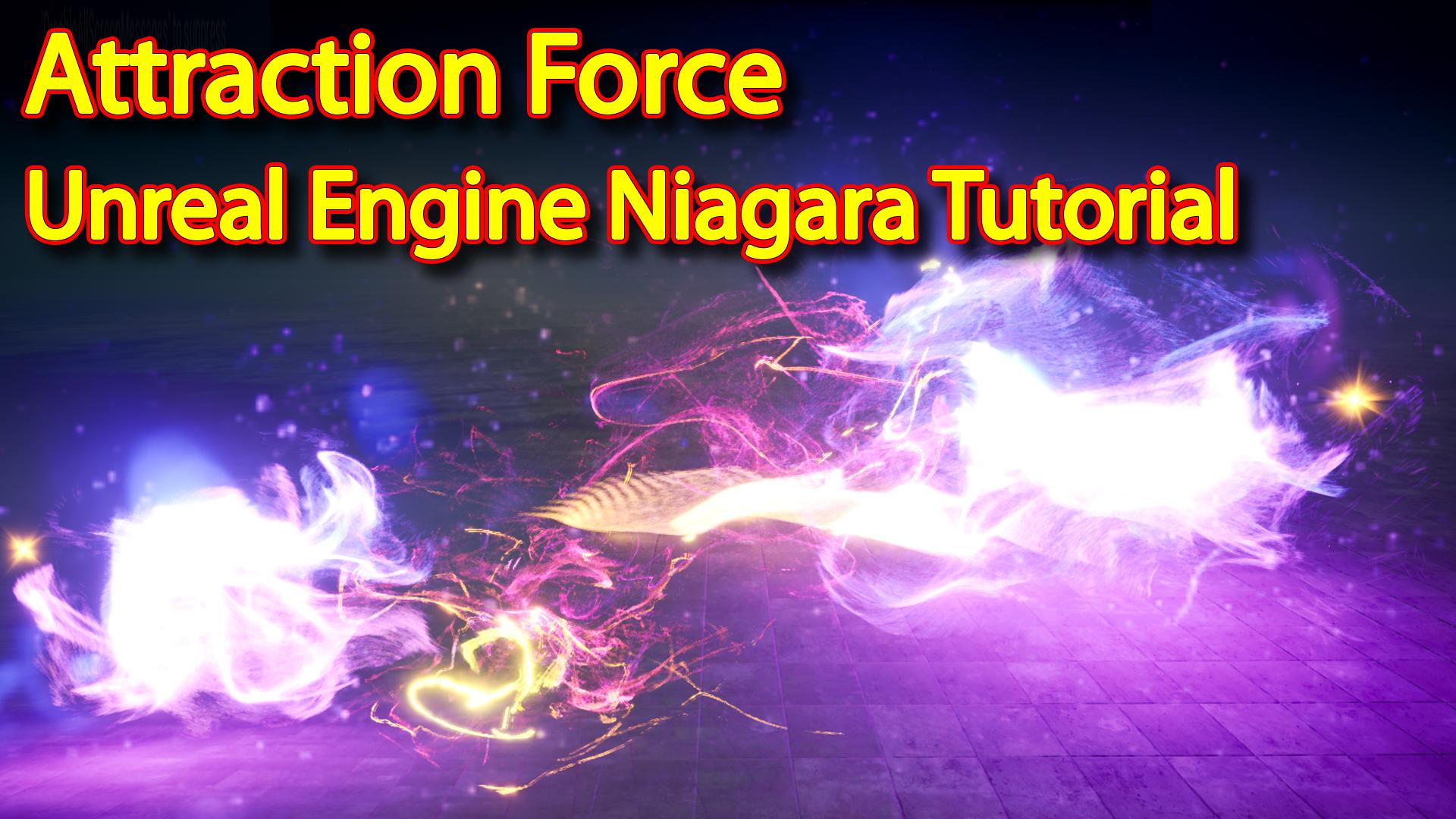 Unreal Engine Niagara Tutorial | Attraction Force