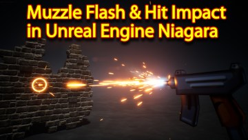 Toon Muzzle Flash and Bullet Hit Impact   Unreal Engine Niagara Tutorial   UE4 Niagara Muzzle