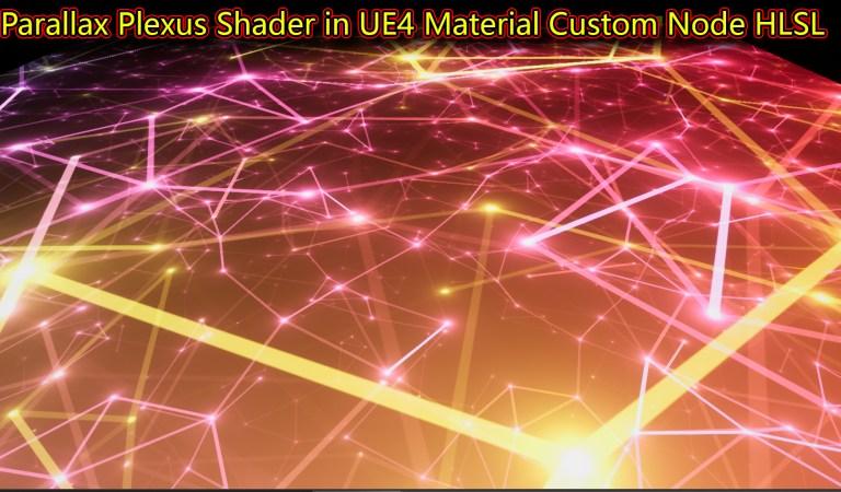 Parallax Plexus Shader in UE4 Material Custom Node HLSL
