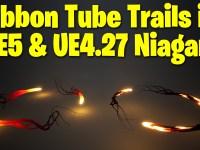 Ribbon Tube Trails in UE4.27 - UE5 Niagara Tutorial | Download Files