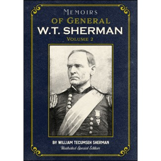 Memoirs of General W.T. Sherman Volume 2: Illustrated Special Edition
