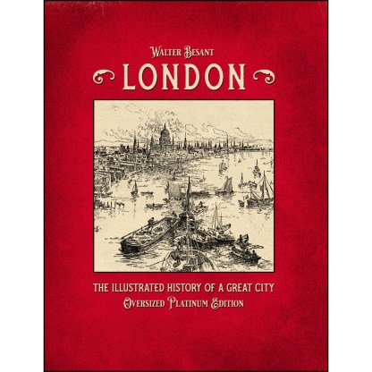 London - The Illustrated History of a Great City: Oversized Platinum Edition