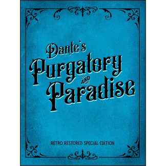Dante's Purgatory and Paradise Retro Restored Special Edition