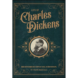 Life of Charles Dickens: Restored Special Edition