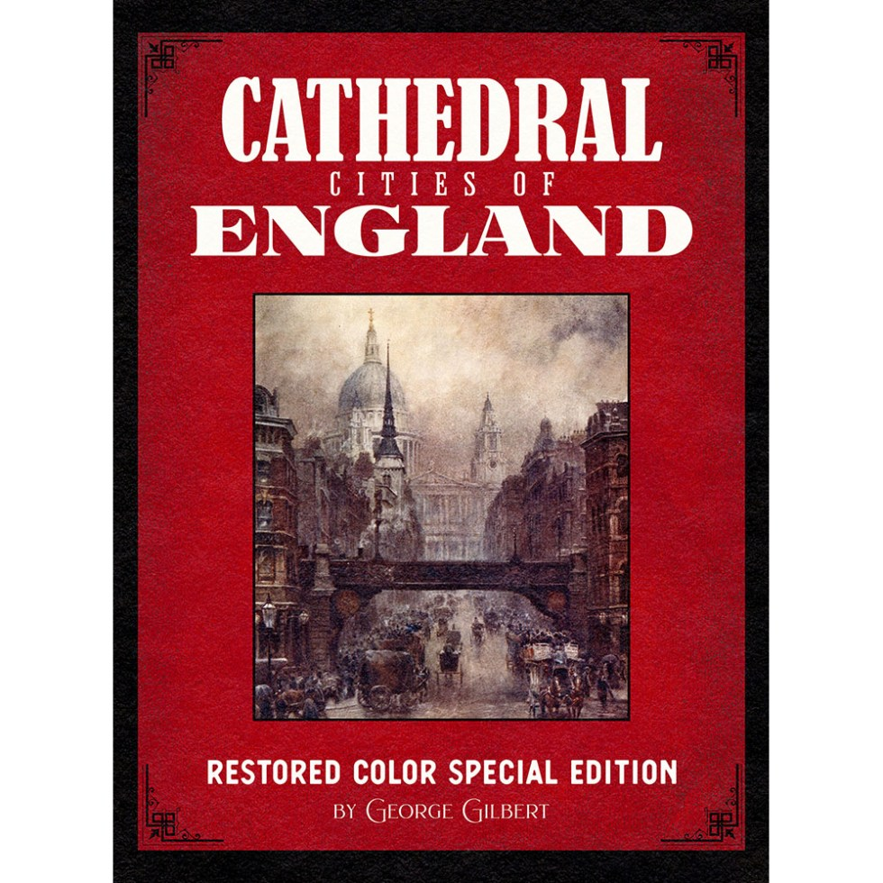 Cathedral Cities of England: Restored Color Special Edition