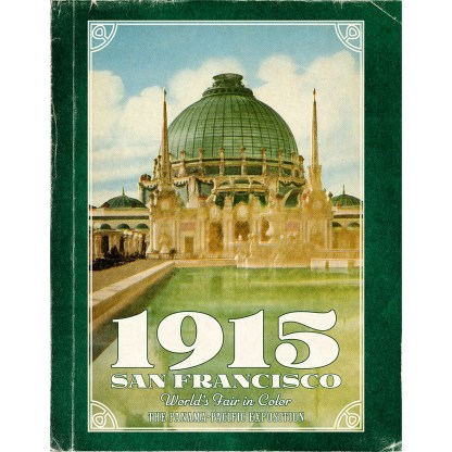 1915 San Francisco World's Fair in Color: The Panama-Pacific Exposition