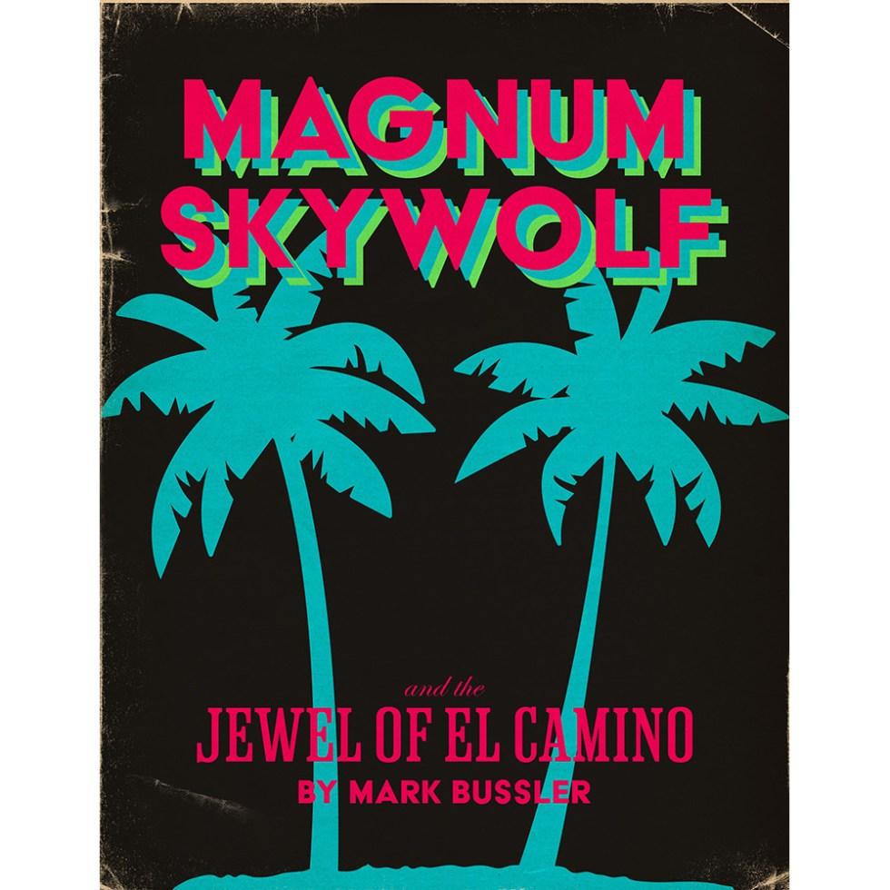 Magnum Skywolf and the Jewel of El Camino