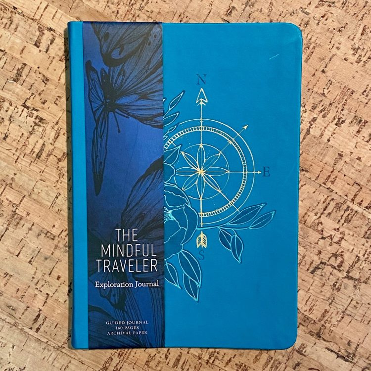 The Mindful Traveler: Exploration Journal