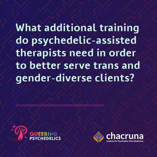 What additional training do psychedelic-assisted therapists need in order to better serve trans and gender-diverse clients