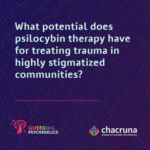 What potential does psilocybin therapy have for treating trauma in highly stigmatized communities?