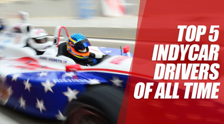 Top 5 IndyCar drivers of all time