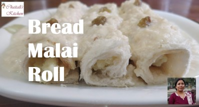 Bread Malai Roll_Chaitalis Kitchen