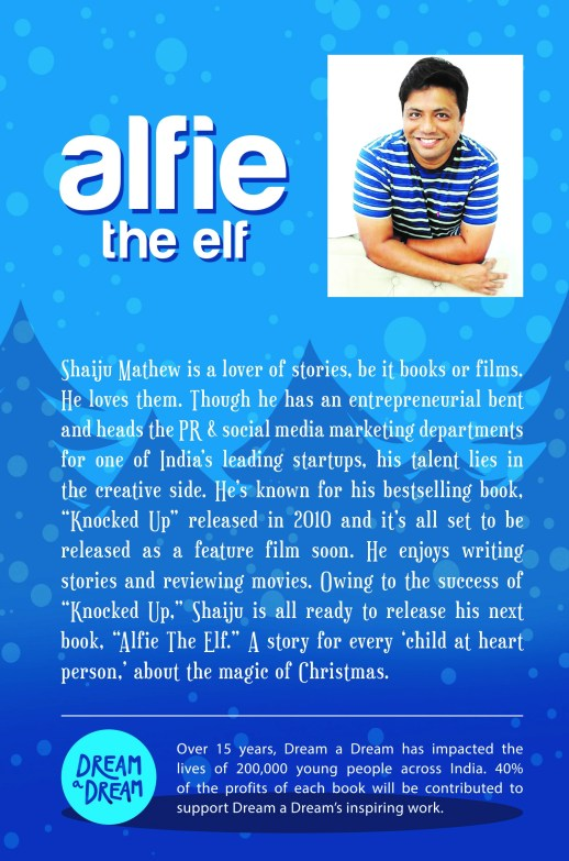 Dream A Dream, Shaiju Mathew, Alfie The Elf