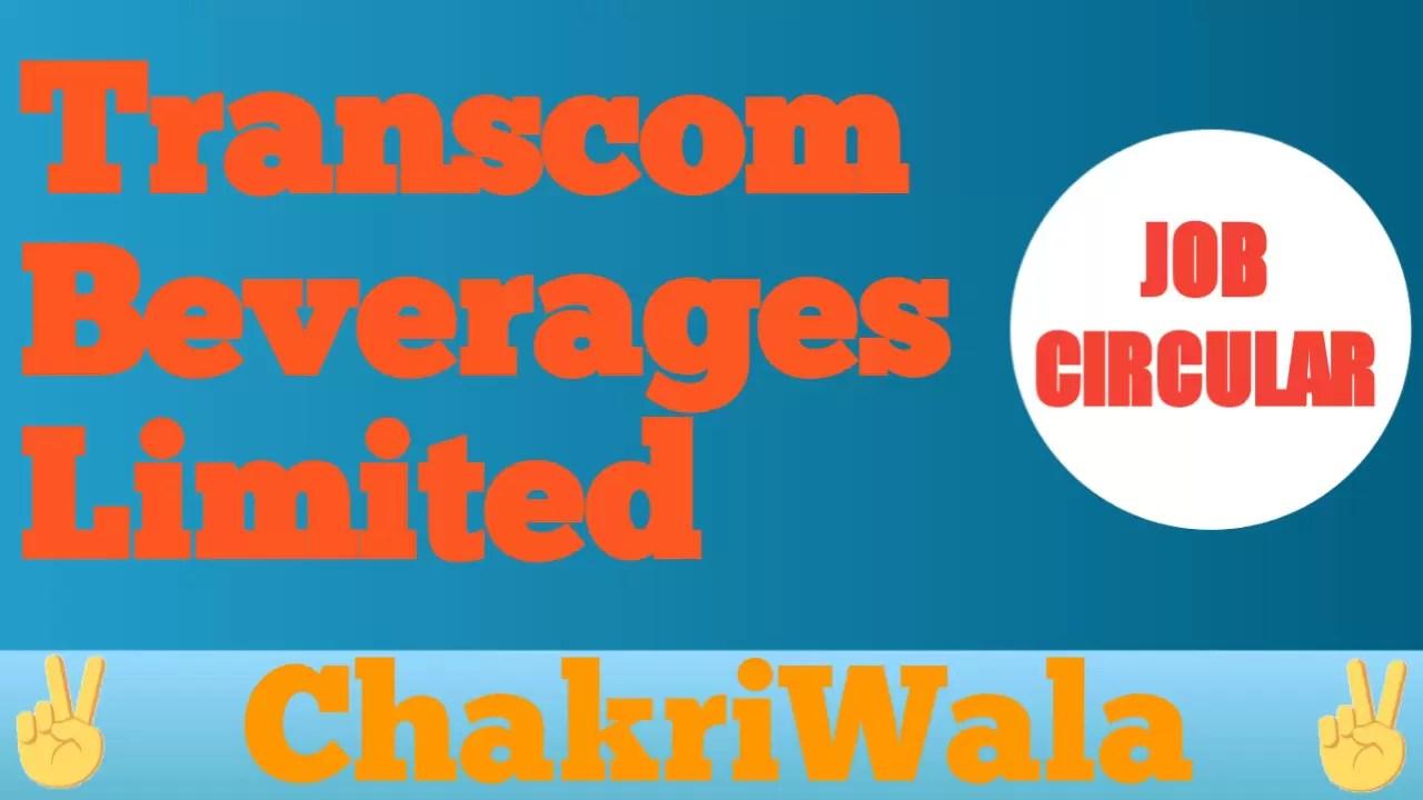 Transcom Beverages Limited Job Circular Apply 2021