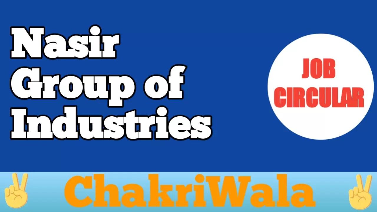 Job at Nasir Group of Industries ✓ See Full Details