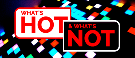 What's hot and what's not, issue 08