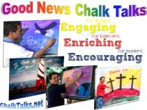 Good News Chalk Talks