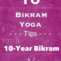 10 Bikram Yoga Tips from a 10-Year Bikram Veteran