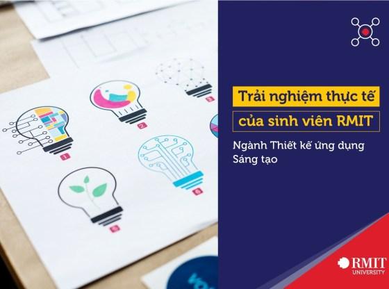 Trải nghiệm thực tế của sinh viên ngành Thiết kế Ứng dụng Sáng tạo (RMIT)