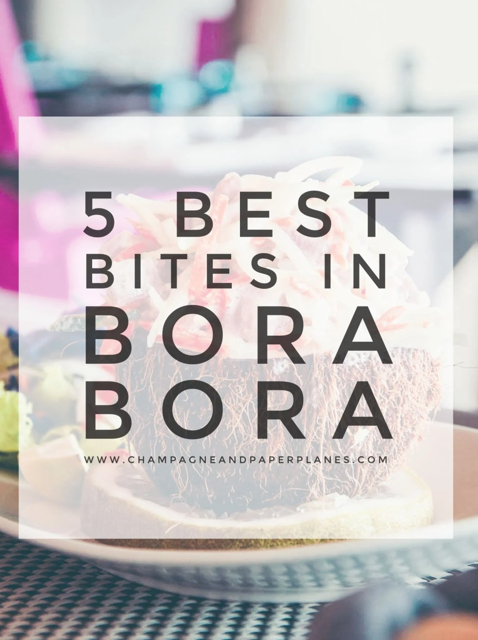 5 Best Bites in Bora Bora - What & Where to Eat on the Island