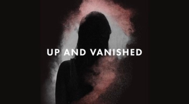 true crime podcasts up and vanished