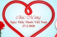 Chào mừng kỷ niệm 65 năm ngày thầy thuốc Việt Nam 27-2-2020