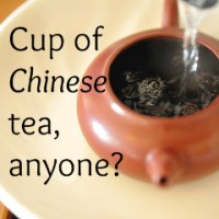 Cup of Chinese Tea, Anyone?