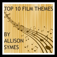 What's Your Favourite Film Theme? My Top Ten