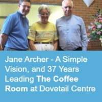 Jane Archer - A Simple Vision, and 37 Years Leading The Coffee Room at Dovetail Centre