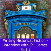 The Joys and Woes of Writing Historical Fiction - Part 2 of Gill James Interview