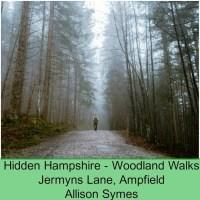 Hidden Hampshire - Woodland Walks: Jermyns Lane