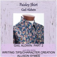 Writing Tips and Character Creation:  Interview with Gail Aldwin Part 2