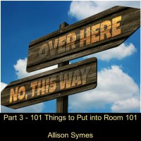 Part 3 - 101 Things to Put into Room 101