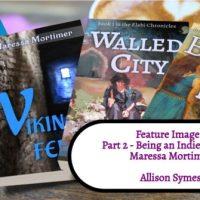 Maressa Mortimer - Part 2 - Being An Indie Author