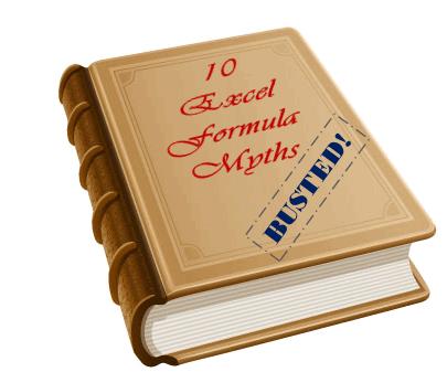 10 Excel Formula Myths - Busted