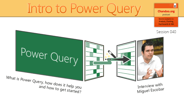Introduction to Power Query - What is it and how to get started? An interview with Miguel Escobar - Chandoo.org Podcast - CP040