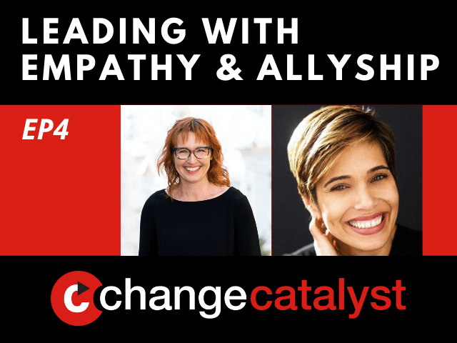 Leading With Empathy & Allyship promo with the Change Catalyst logo and photos of host Melinda Briana Epler, a White woman with red hair and glasses, and Daisy Auger-Domínguez, a Latina woman with short brown hair.
