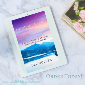 Life In His Hands Devotional By Author Jill Holler Buy Today on Amazon