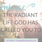 God created you to live and embrace the radiant life--one that shines His glory to the world. Rise up and embrace the purpose he has created you for.