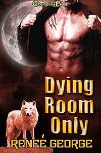 Dying Room Only by Reneé  George